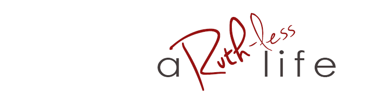 a Ruth-less Life