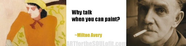 milton avery quote why talk when you can paint...