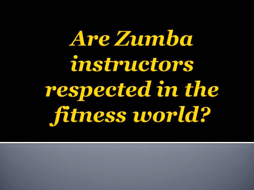 The Z Beat Are Zumba Instructors Respected In The Fitness World