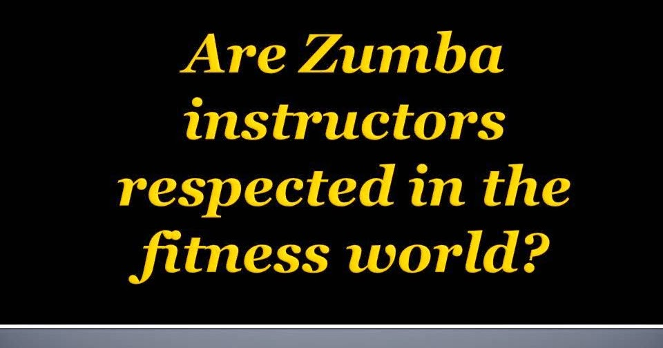 The Z Beat: Are Zumba Instructors Respected in the Fitness World?