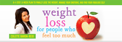 Colette Baron Reid Weight Loss for people who feel too much