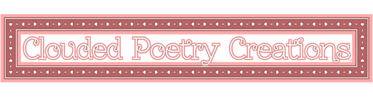 Clouded Poetry Creations