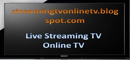 STREAMING TV ONLINE TV @ http://streamingtvonlinetv.blogspot.com