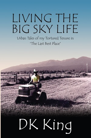 Living The Big Sky Life (DK King)