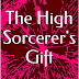 The High Sorcerer's Gift - Free Kindle Fiction