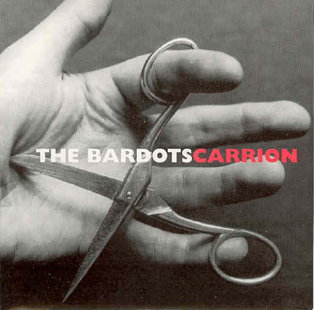 Bardots, The - Carrion