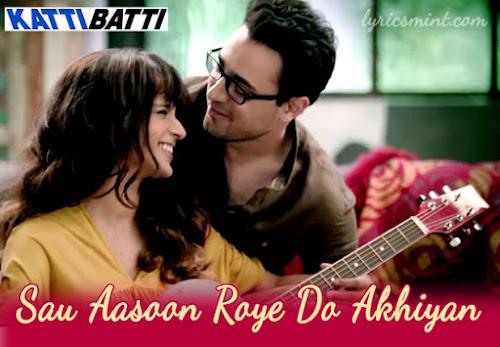 Sau Aasoon - Katti Batti (2015)