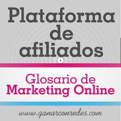 Plataforma de afiliados | Glosario de marketing Online