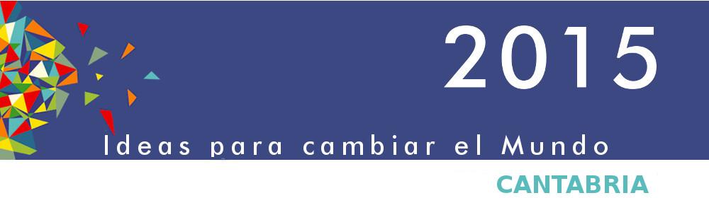 2015 Ideas para cambiar el mundo - Cantabria