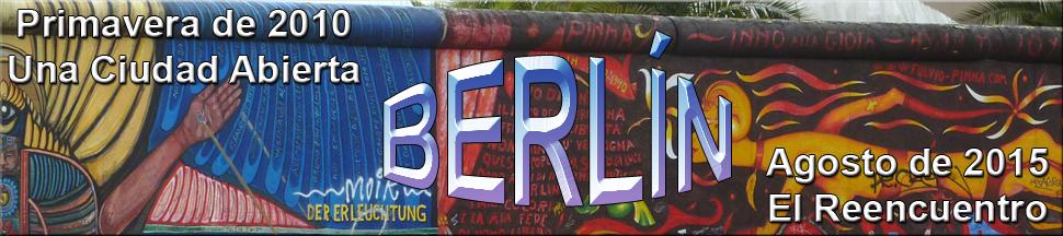 Berlín 2010 Ciudad Abierta y 2015 el Reencuentro