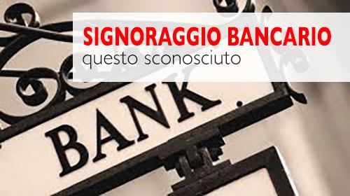 illeciti bancari, sdl centrostudi, signoraggio bancario,