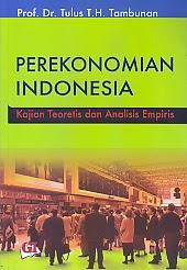 toko buku rahma: buku PEREKONOMIAN INDONESIA KAJIAN TEORETIS DAN ANALISIS EMPIRIS, pengarang tulus, penerbit ghalia indonesia