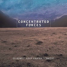Concentrated Forces (Ed Rowe x Sleep Sinatra x Concept) - Earth Cry (Single)