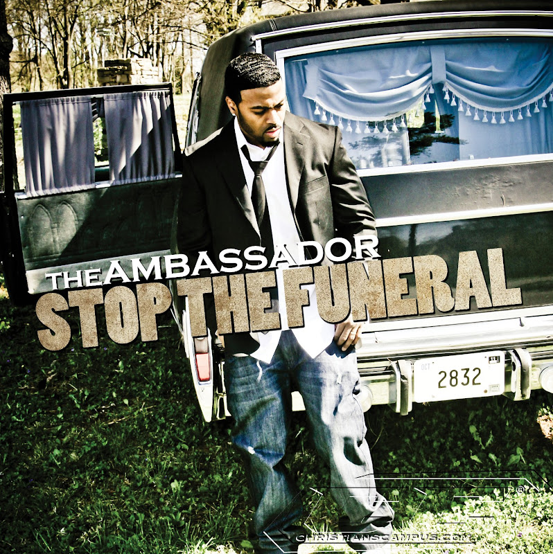 The Ambassador - Stop the Funeral 2011 English Christian Album