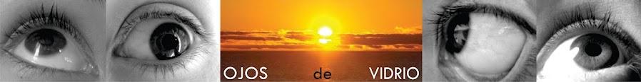 OJOS DE VIDRIO