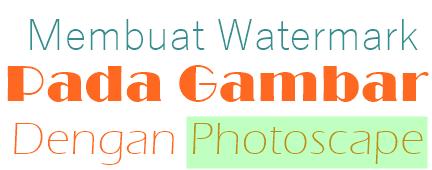 Cara Membuat Watermark Pada Gambar Dengan Photoscape