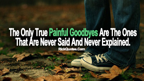 Life Quotes | True Painful Goodbyes Are