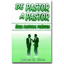 De Pastor a Pastor - Ética Pastoral