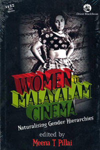 Women in Malayalam Cinema: Naturalising Gender Hierarchies