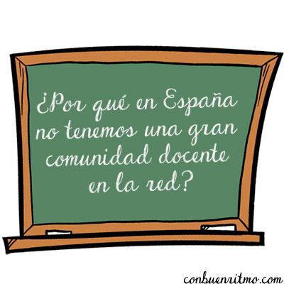 ¿Por qué en España no tenemos una gran comunidad docente en la red?