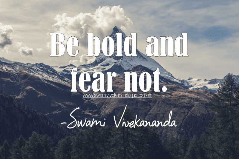 Vivekananda quotes on fear, be bold and fear not