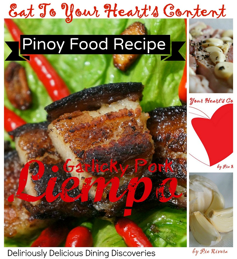 Eat to your hearts content deliriously delicious dining pinoy food recipe garlicky pork liempo forumfinder Gallery