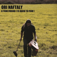 Ori Naftaly - A True Friend (Is Hard to Find)