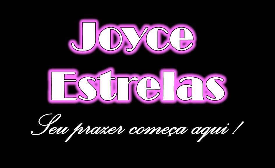 Joyce Estrelas - (22) 9.9224-3275 (22) 9.9719-8280 (22) 9.8135-2384