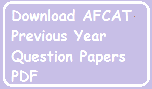 Download AFCAT Previous Year Question Papers PDF