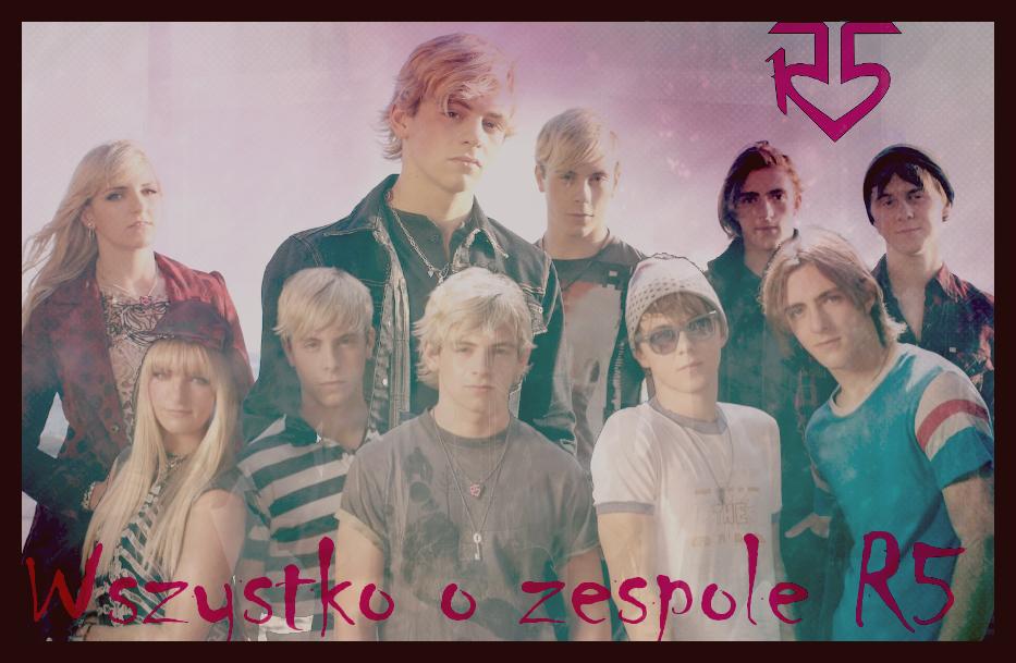 ♥ R5 - Zespół ♥