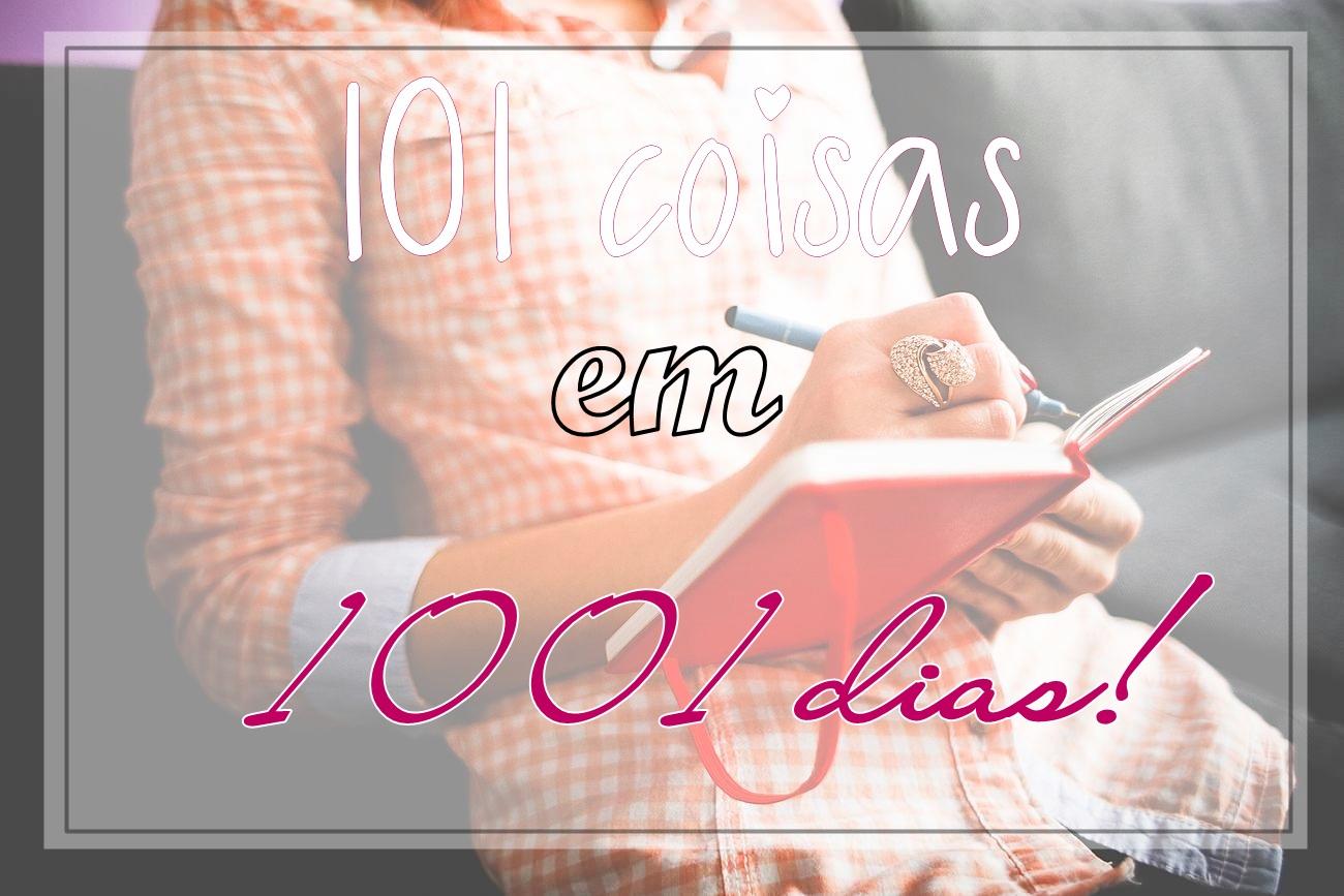 101 COISAS EM 1001 DIAS!