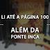 Li até até a página 100 - Além da Ponte Inca