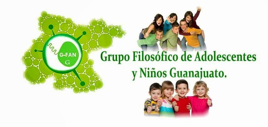 Grupo Filosófico de Adolescentes y Niños G-FAN Guanajuato.