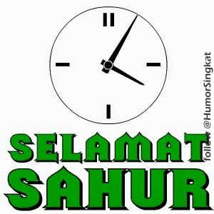 Ucapan Sahur - SMS Sahur - Pantun Sahur Terbaru