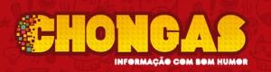 Chongas - Informação com bom humor.