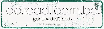 Biblical Homemaking Do Read Learn Be Goals Menu