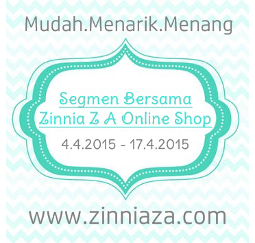http://www.zinniaza.com/2015/04/segmen-bersama-zinnia-z-online-shop.html