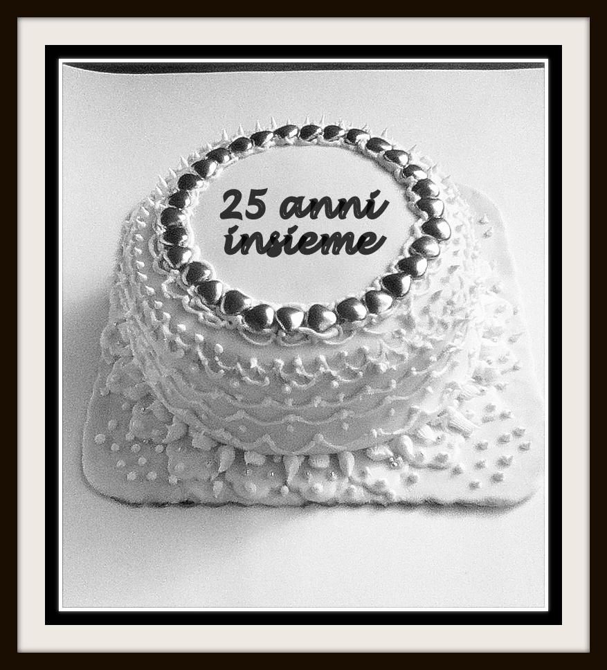 Torta ritorta torta per nozze d 39 argento for Frasi per anniversario matrimonio 25 anni