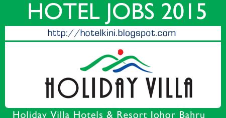 Jobs In Holiday Villa Hotels Amp Resort Johor Bahru