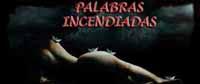 PALABRAS INCENDIADAS