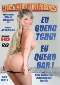Brasileirinhas Eu Quero Tchu! Eu Quero Dar! WEBRip Nacional