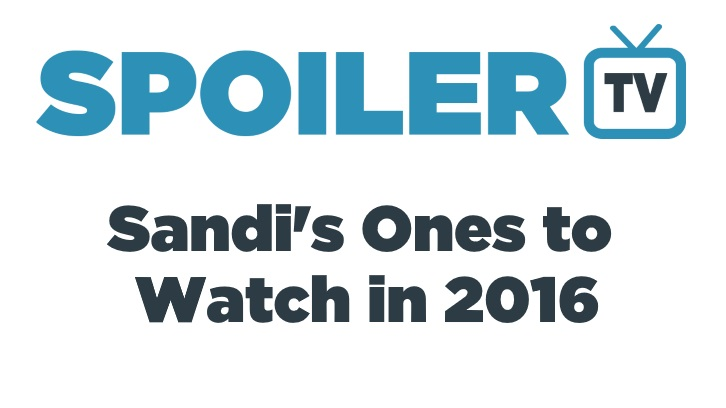 Sandi's Ones to Watch in 2016