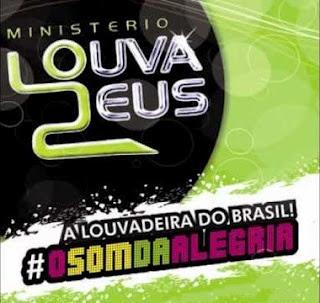 Minist�rio Louva Deus - O Som Da Alegria 2012