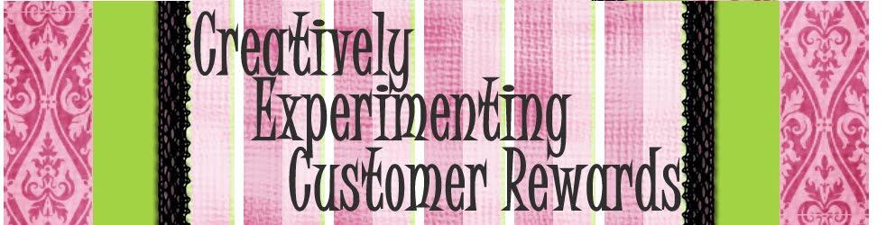 Creatively Experimenting Customer Rewards