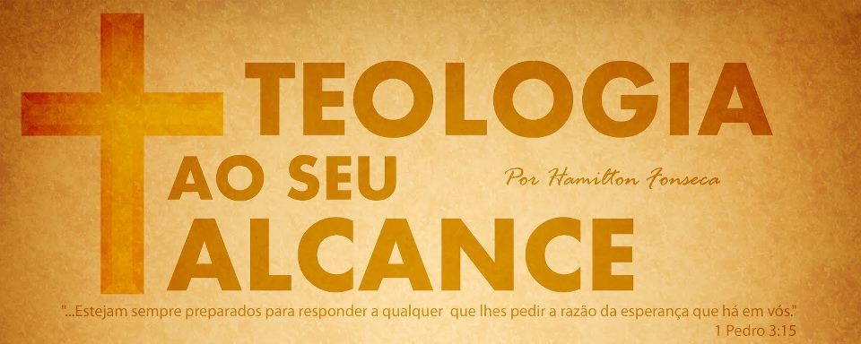 Teologia Ao Seu Alcance