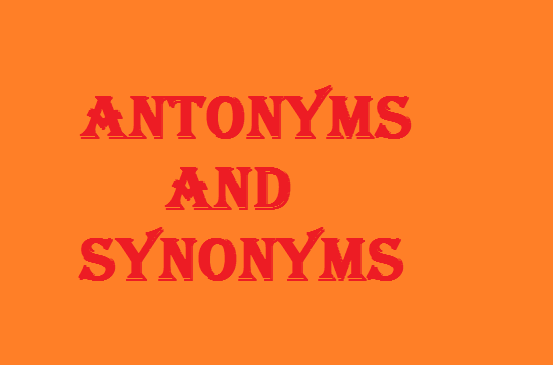 Important Synonyms and Antonyms English Words for SSC CGL Tier-1 Exam