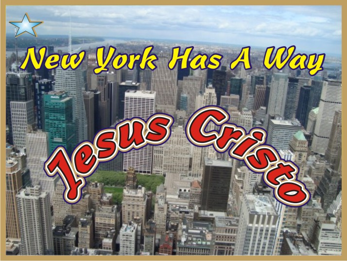 New York Was A Way Jesus Christ