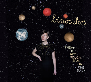 Binoculers - There Is Not Enough Space In The Dark