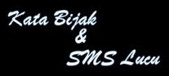 Kata Bijak dan SMS Lucu
