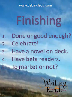 Finishing your novel - Deb McLeod, The Writing Ranch